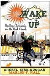 Wake Up:Hip Hop Christianity and the Black Church
