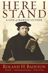 Here I Stand:A Life of Martin Luther