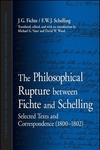 The Philosophical Rupture Between Fichte and Schelling:Selected Texts and Correspondence (1800-1802)