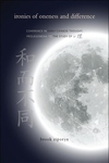 Ironies of Oneness and Difference:Coherence in Early Chinese Thought - Prolegomena to the Study of Li