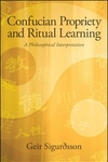Confucian Propriety and Ritual Learning : A Philosophical Interpretation