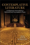 Contemplative Literature : A Comparative Sourcebook on Meditation and Contemplative Prayer