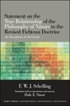Statement on the True Relationship of the Philosophy of Nature to the Revised Fichtean Doctrine: An Elucidation of the Former