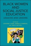 Black Women and Social Justice Education: Legacies and Lessons