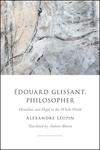 Edouard Glissant, Philosopher