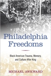 Philadelphia Freedoms:Black American Trauma, Memory, and Culture after King