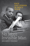 No More Invisible Man:Race and Gender in Men's Work