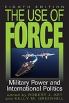 Use of Force: Military Power and International Politics