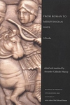 From Roman to Merovingian Gaul:A Reader