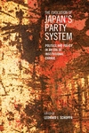 The Evolution of Japan's Party System:Politics and Policy in an Era of Institutional Change