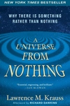 A Universe from Nothing:Why There Is Something Rather Than Nothing