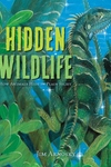 Hidden Wildlife: How Animals Hide in Plain Sight