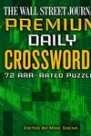 The Wall Street Journal Premium Daily Crosswords: 72 AAA-Rated Puzzles