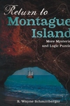 Return to Montague Island: More Mysteries and Logic Puzzles, Volume 2