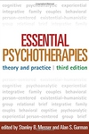 Essential Psychotherapies, Third Edition:Theory and Practice