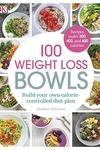 100 Weight Loss Bowls: Healthy bowl food with no hidden calories