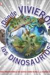 a Donde Vivieron los Dinosaurios?