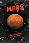 Mars: Explore the mysteries of the Red Planet