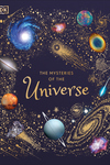 Mysteries of the Universe: Discover the Best-Kept Secrets of Space