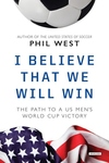 I Believe That We Will Win: The Path to a U.S. Men's World Cup Victory