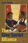 Sino-Soviet Alliance : An International History