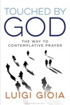Touched by God: The Way to Contemplative Prayer