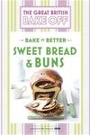 Great British Bake Off ? Bake it Better (No.7): Sweet Bread & Buns