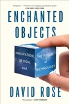 Enchanted Objects : Innovation, Design, and the Future of Technology