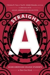Straight A's : Asian American College Students in Their Own Words
