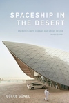 Spaceship in the Desert: Energy, Climate Change, and Urban Design in Abu Dhabi