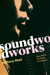 Soundworks: Race, Sound, and Poetry in Production