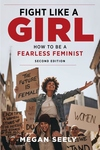 Fight Like a Girl, Second Edition: How to Be a Fearless Feminist