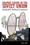 Graphic Satire in the Soviet Union : Krokodil's Political Cartoons