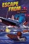 Escape from . . . the Titanic