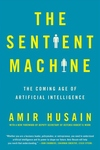 Sentient Machine: The Coming Age of Artificial Intelligence