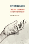 Governing Habits : Treating Alcoholism in the Post-Soviet Clinic