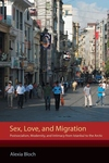Sex, Love, and Migration : Postsocialism, Modernity, and Intimacy from Istanbul to the Arctic