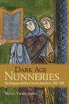 Dark Age Nunneries : The Ambiguous Identity of Female Monasticism, 800-1050