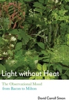 Light Without Heat : The Observational Mood from Bacon to Milton