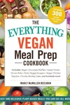 The Everything Vegan Meal Prep Cookbook: Includes