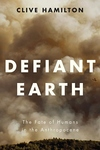 Defiant Earth: The Fate of Humans in the Anthropocene