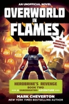 Overworld in Flames: Herobrine?s Revenge Book Two (A Gameknight999 Adventure): An Unofficial Minecrafter?s Adventure