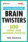 Mensa AARP Challenging Brain Twisters: 100 Logic and Number Puzzles