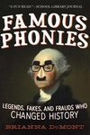 Famous Phonies: Legends, Fakes, and Frauds Who Changed History