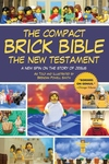 The Compact Brick Bible: The New Testament: A New Spin on the Story of Jesus