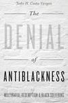 The Denial of Antiblackness