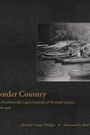 Border Country: The Northwoods Canoe Journals of Howard Greene, 1906-1916