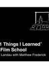 101 Things I Learned® in Film School
