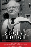 calling of social thought: Rediscovering the work of Edward Shils