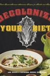 Decolonize Your Diet : Plant-based Mexican-american Recipes for Health and Healing